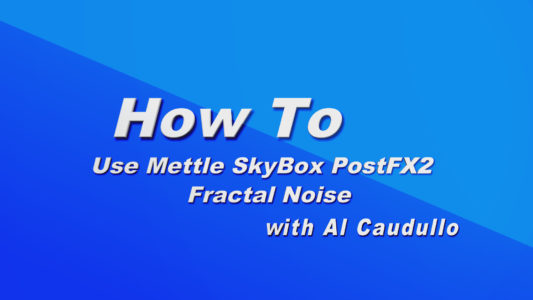 How To Use Mettle SkyBox Fractal Noise in Adobe After Effects